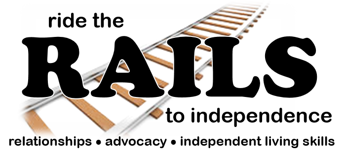 "logo for RAILS (relationships, advocacy, independent living skills) words ""ride the RAILS to independence"" over a graphic of rail road tracks"